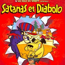 de 4 à 6 ans, Vidéos SATANAS & DIABOLO