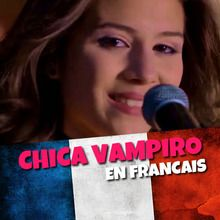 Chanson : Paroles de Chica Vampiro en Français