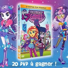 Des DVD de Equestria Girls à gagner !
