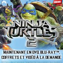 Gagne des DVD de Ninja Turtles 2 !