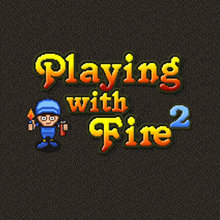 Jeu : Playing with Fire 2