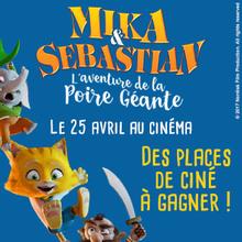 Des places de cinéma à gagner pour Mika & Sebastian : l'aventure de la Poire Géante !
