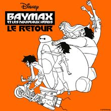 Coloriage Disney : Baymax LE RETOUR