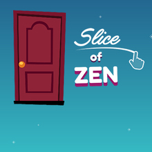 Jeu : Slice of Zen