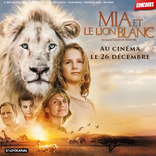Gagne des places de cinéma pour MIA ET LE LION BLANC !