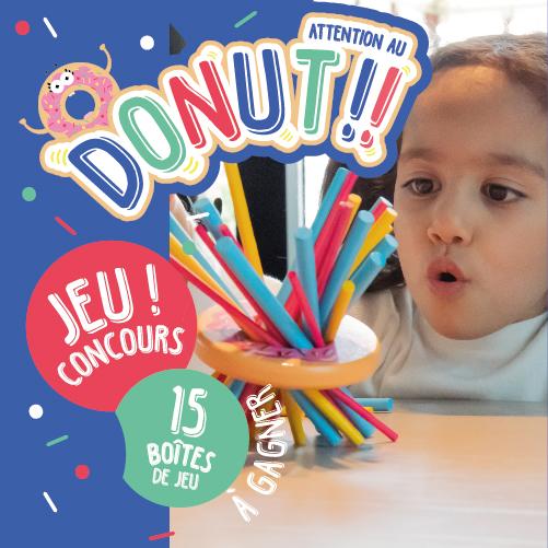 Gagne des boites de jeu Attention au Donut !
