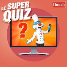 Le Quiz de Flunchy !