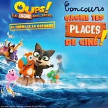 Jeu concours : Gagne des places de ciné pour le film OUPS ! J'AI ENCORE RATE L'ARCHE !