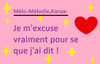 Je m\\\'excuse au prs de Mlo-mlodie et Karua.